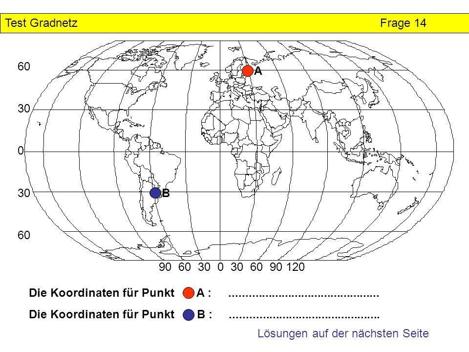 Test Gradnetz 1 . Verständnisfragen Orte suchen Koordinaten ablesen ...