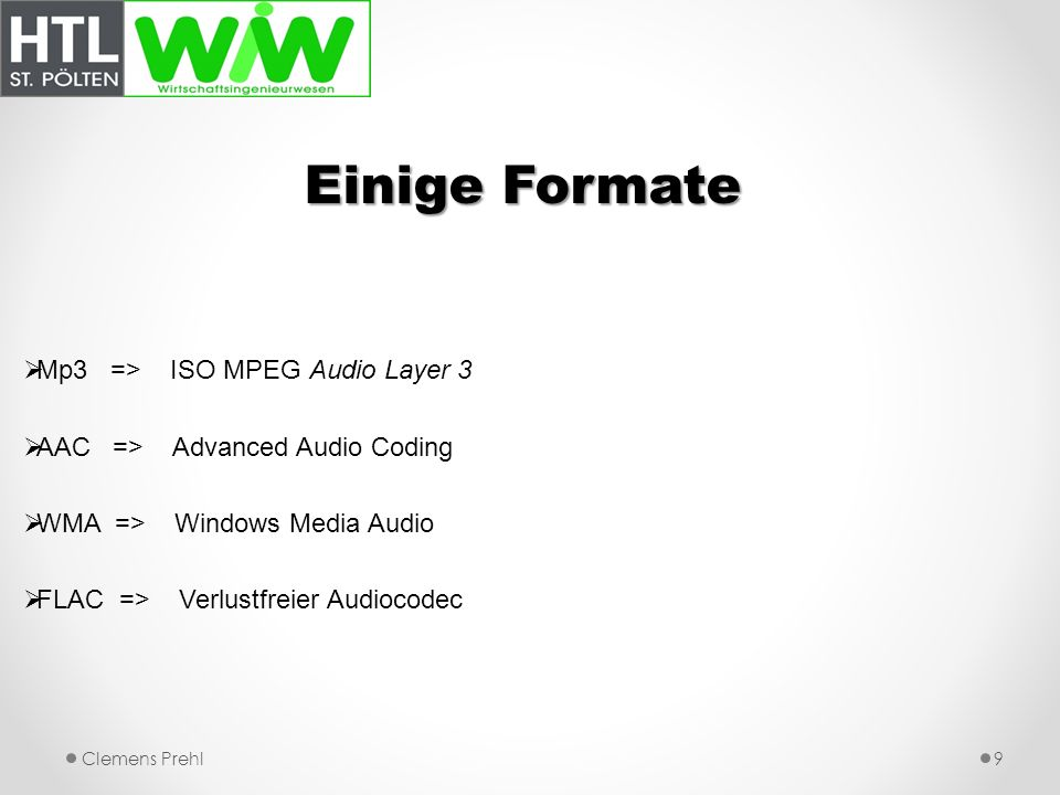 Einige Formate Mp3 => ISO MPEG Audio Layer 3