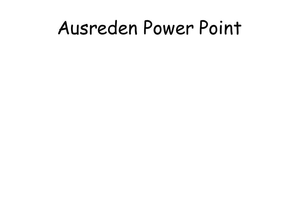 Ausreden Power Point
