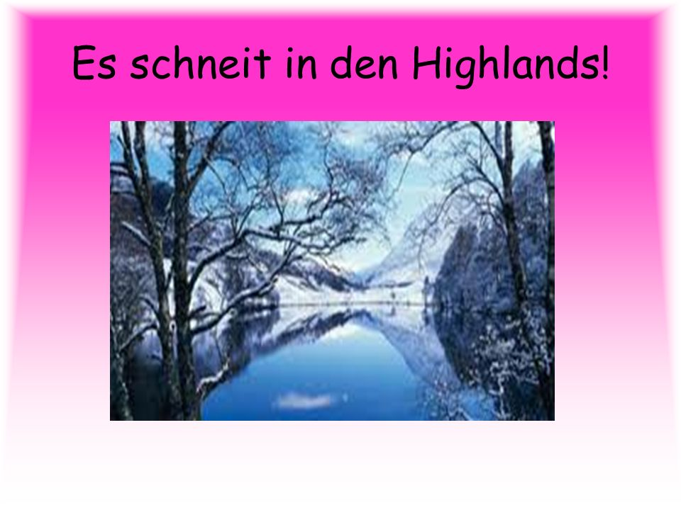 Es schneit in den Highlands!