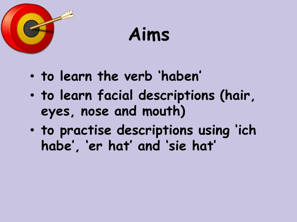 Aims to learn the verb 'haben'