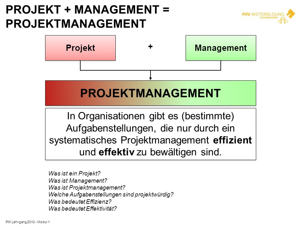 Projekt + Management = Projektmanagement