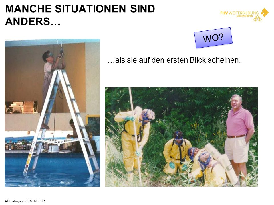 MANCHE SITUATIONEN SIND ANDERS…