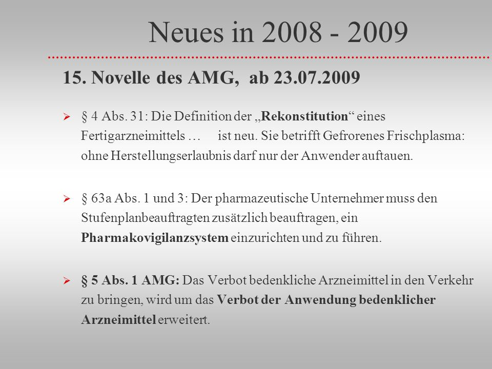Neues in 2008 - 2009 15. Novelle des AMG, ab 23.07.2009