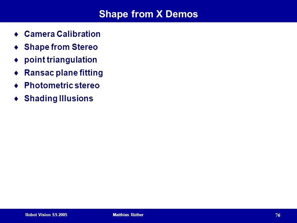 Shape from X Demos Camera Calibration Shape from Stereo