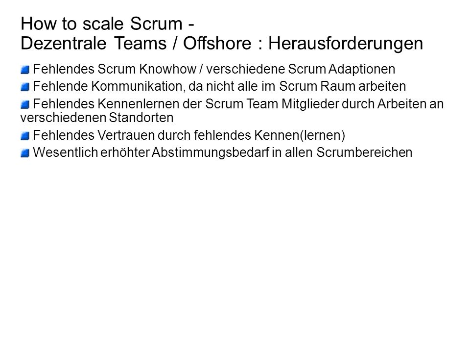 How to scale Scrum - Dezentrale Teams / Offshore : Herausforderungen