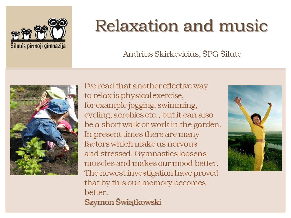 Relaxation and music o Andrius Skirkevicius, ŠPG Šilute