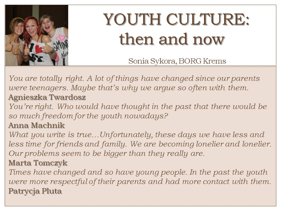 YOUTH CULTURE: then and now