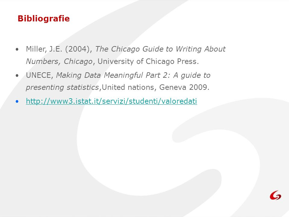 Bibliografie Miller, J.E. (2004), The Chicago Guide to Writing About Numbers, Chicago, University of Chicago Press.