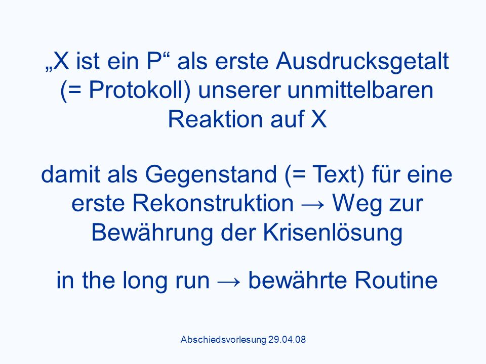 in the long run → bewährte Routine