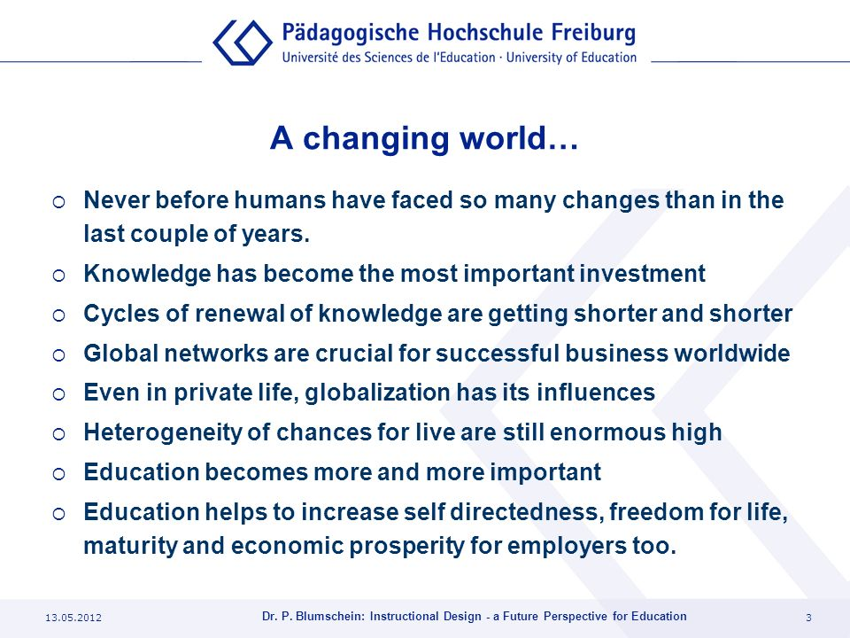 A changing world… Never before humans have faced so many changes than in the last couple of years.