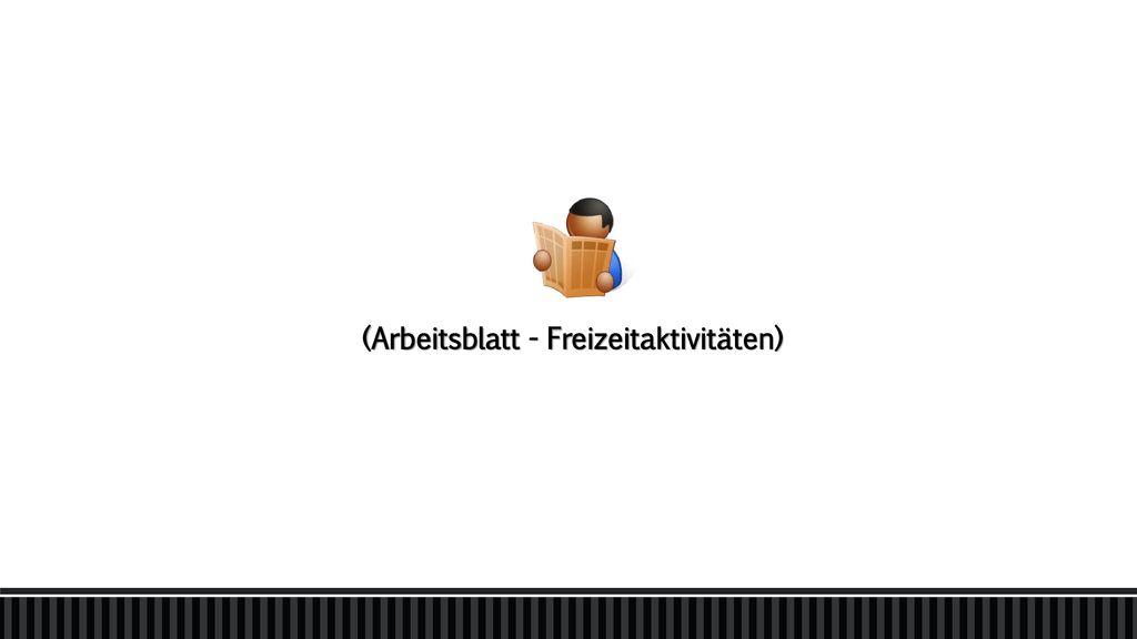 FREIZEITAKTIVITÄTEN. - ppt herunterladen
