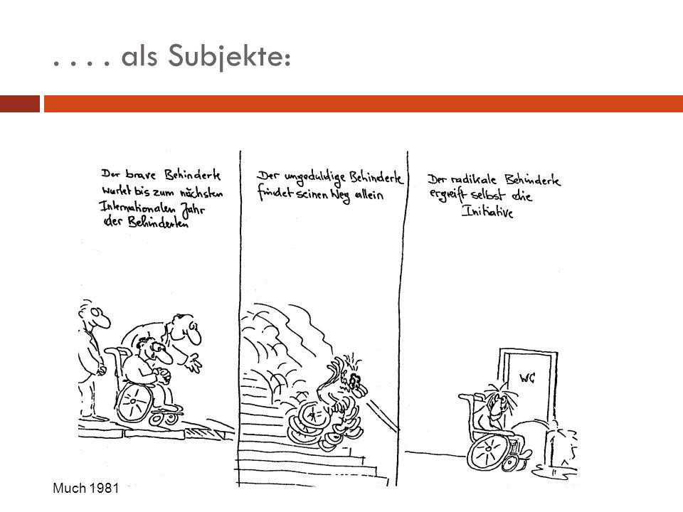 . . . . als Subjekte: Much 1981
