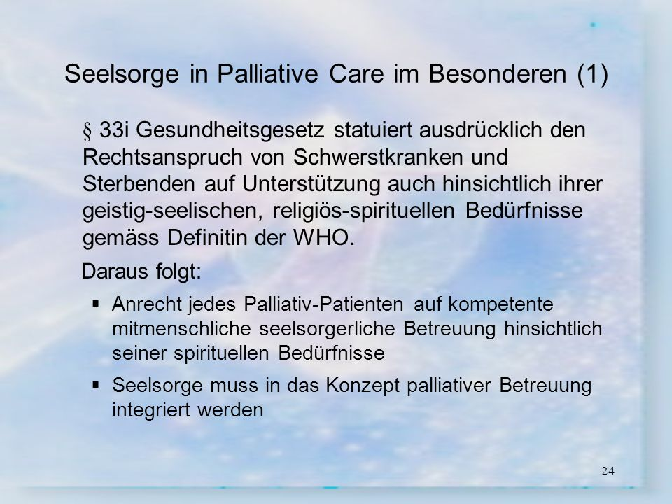 Seelsorge in Palliative Care im Besonderen (1)