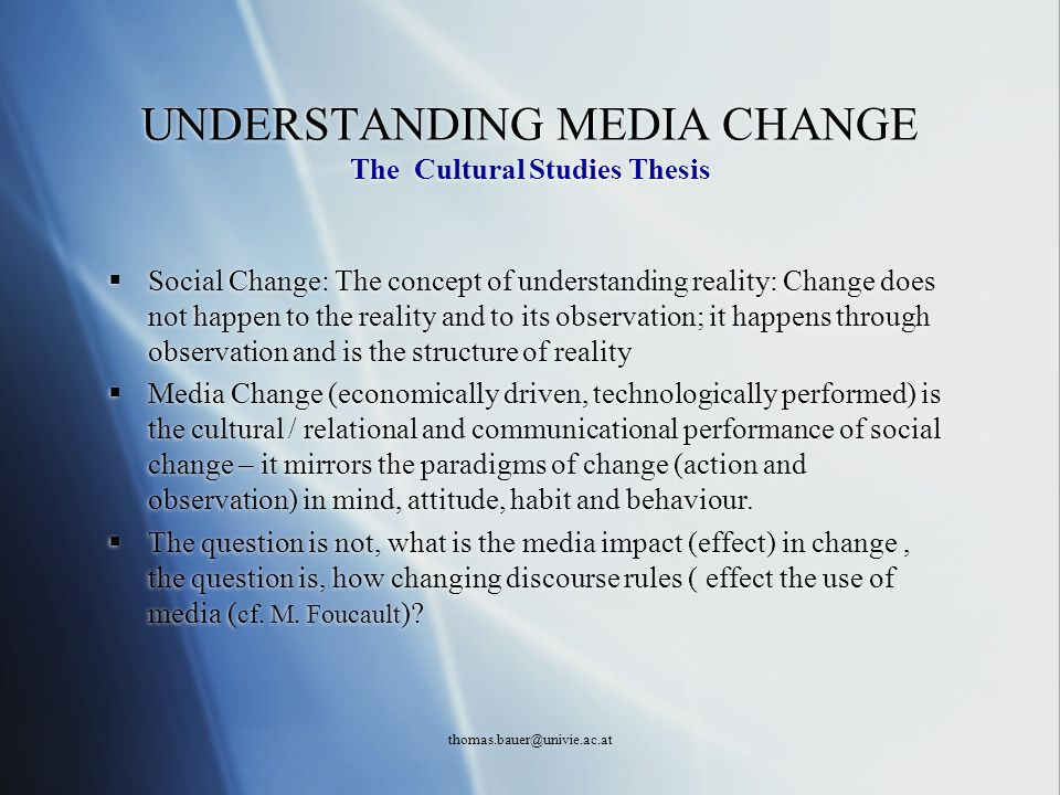 UNDERSTANDING MEDIA CHANGE The Cultural Studies Thesis
