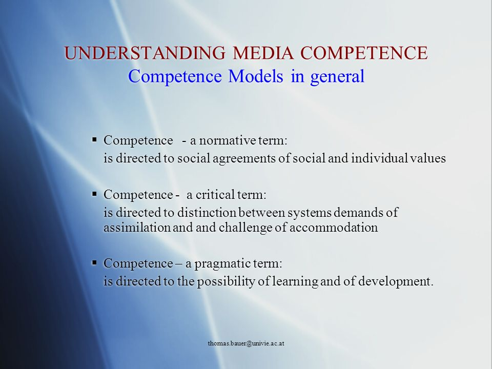 UNDERSTANDING MEDIA COMPETENCE Competence Models in general