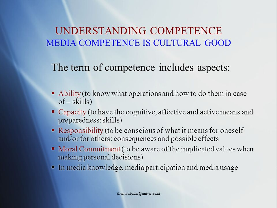 UNDERSTANDING COMPETENCE MEDIA COMPETENCE IS CULTURAL GOOD