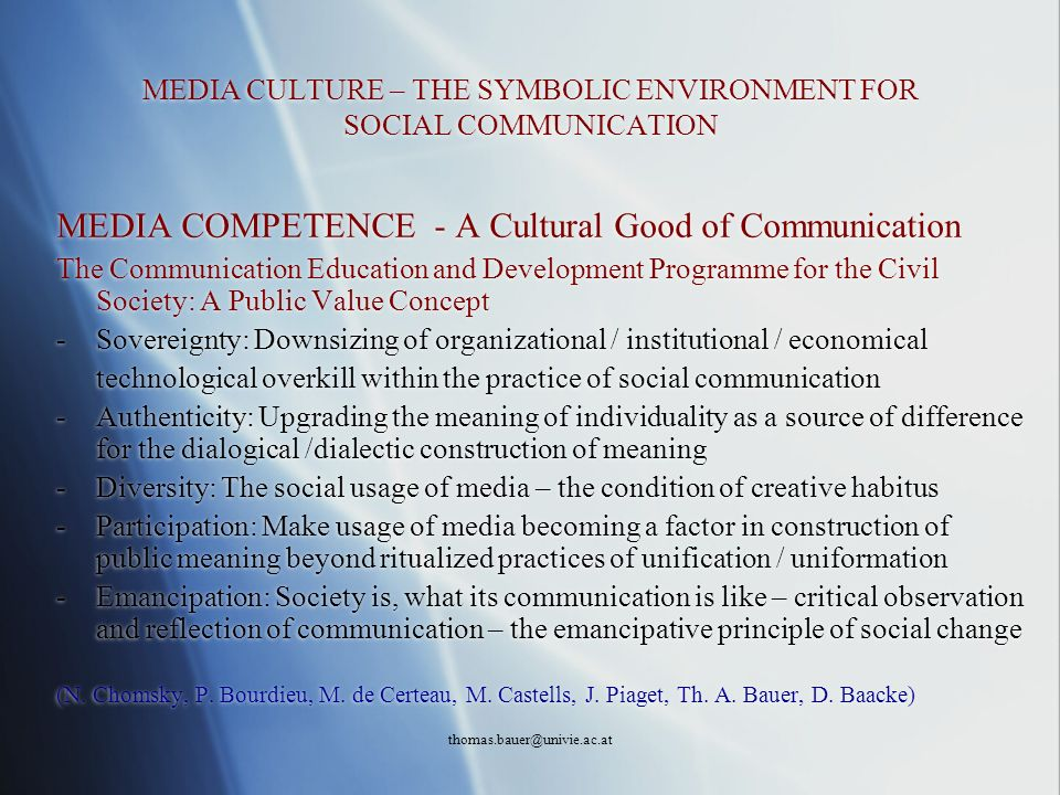 MEDIA CULTURE – THE SYMBOLIC ENVIRONMENT FOR SOCIAL COMMUNICATION