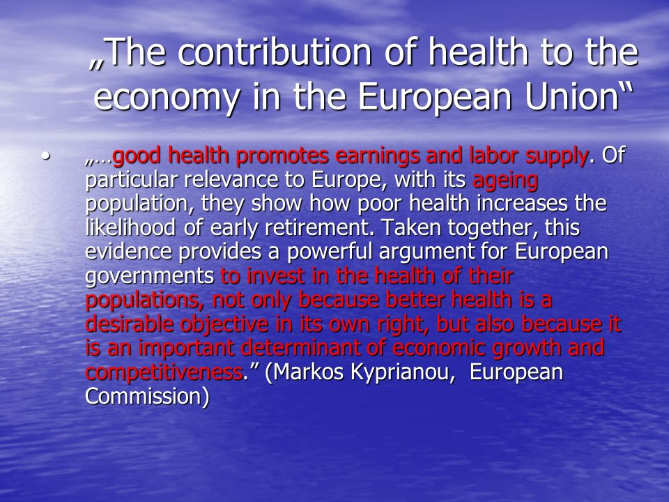 """The contribution of health to the economy in the European Union"