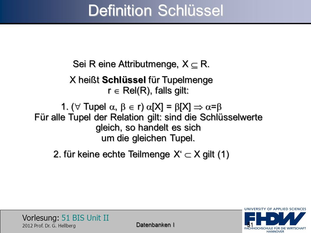 Definition Schlüssel Sei R eine Attributmenge, X  R.