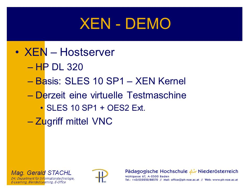 XEN - DEMO XEN – Hostserver HP DL 320 Basis: SLES 10 SP1 – XEN Kernel