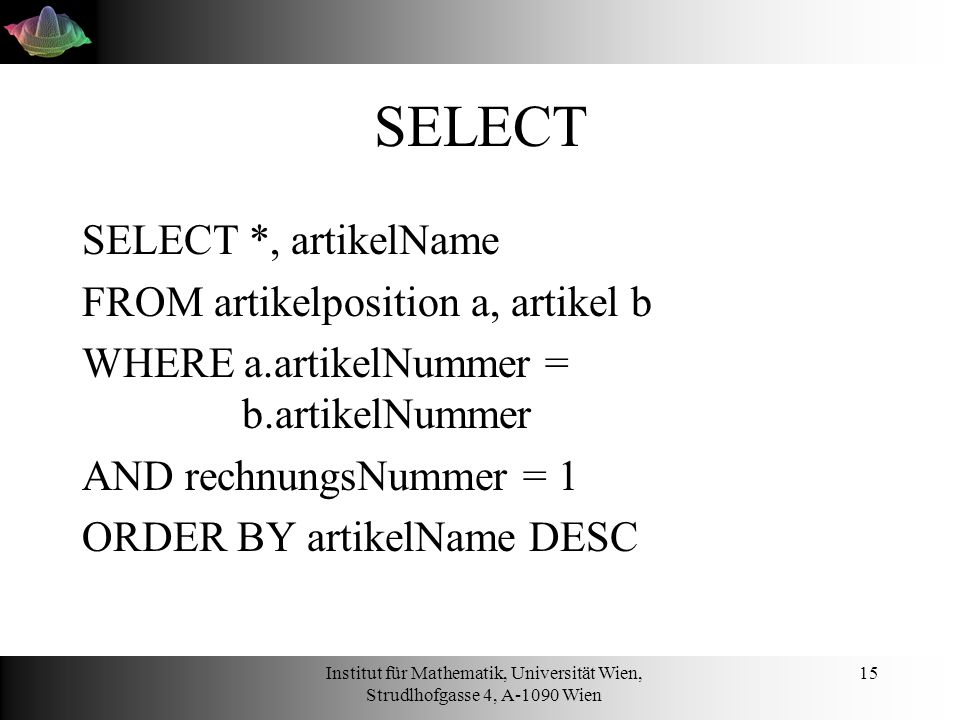 SELECT SELECT *, artikelName FROM artikelposition a, artikel b