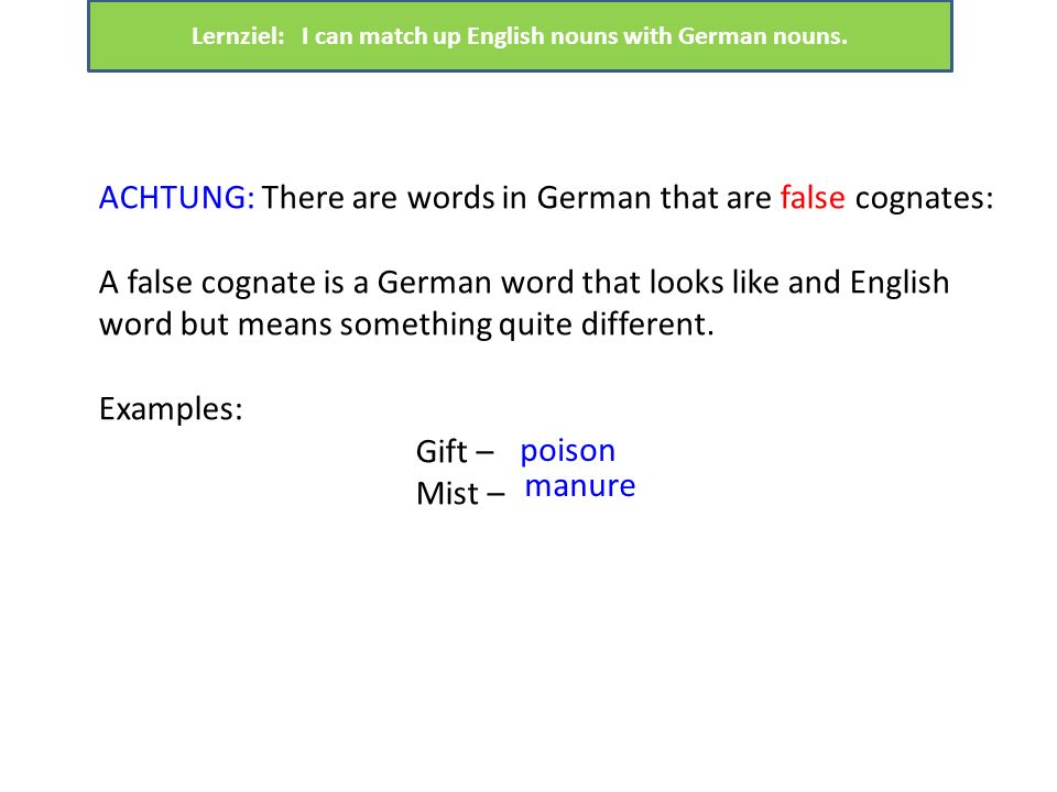 Lernziel: I can match up English nouns with German nouns.