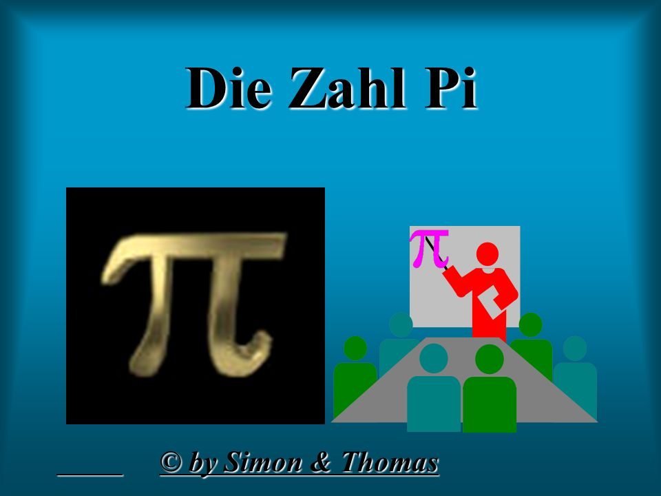 Die Zahl Pi © by Simon & Thomas