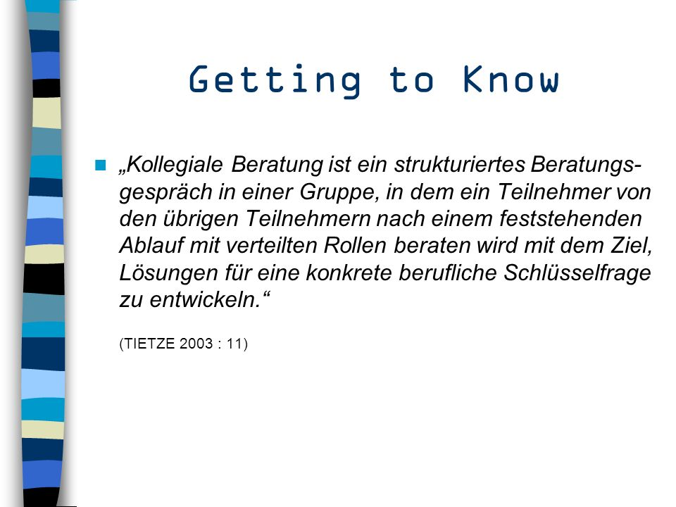 Getting to Know (TIETZE 2003 : 11)
