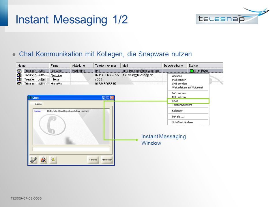 Instant Messaging 1/2 Chat Kommunikation mit Kollegen, die Snapware nutzen. Instant Messaging Window.