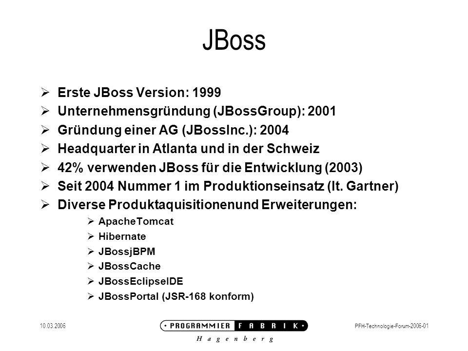 JBoss Erste JBoss Version: 1999