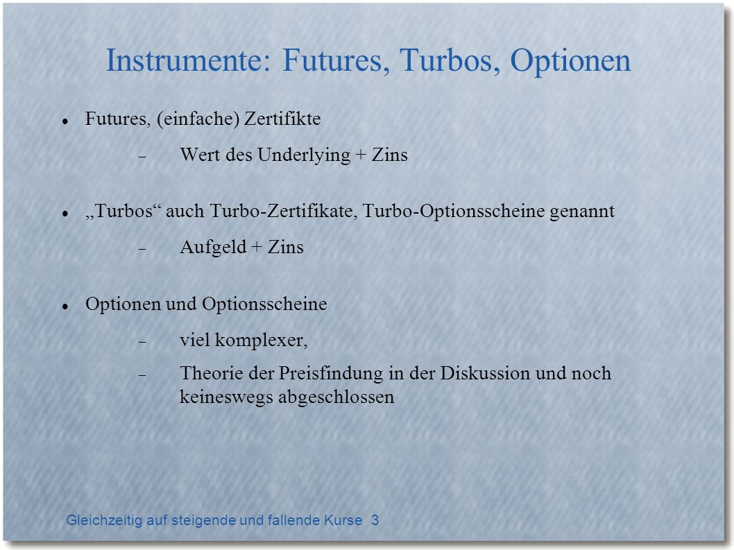 Instrumente: Futures, Turbos, Optionen