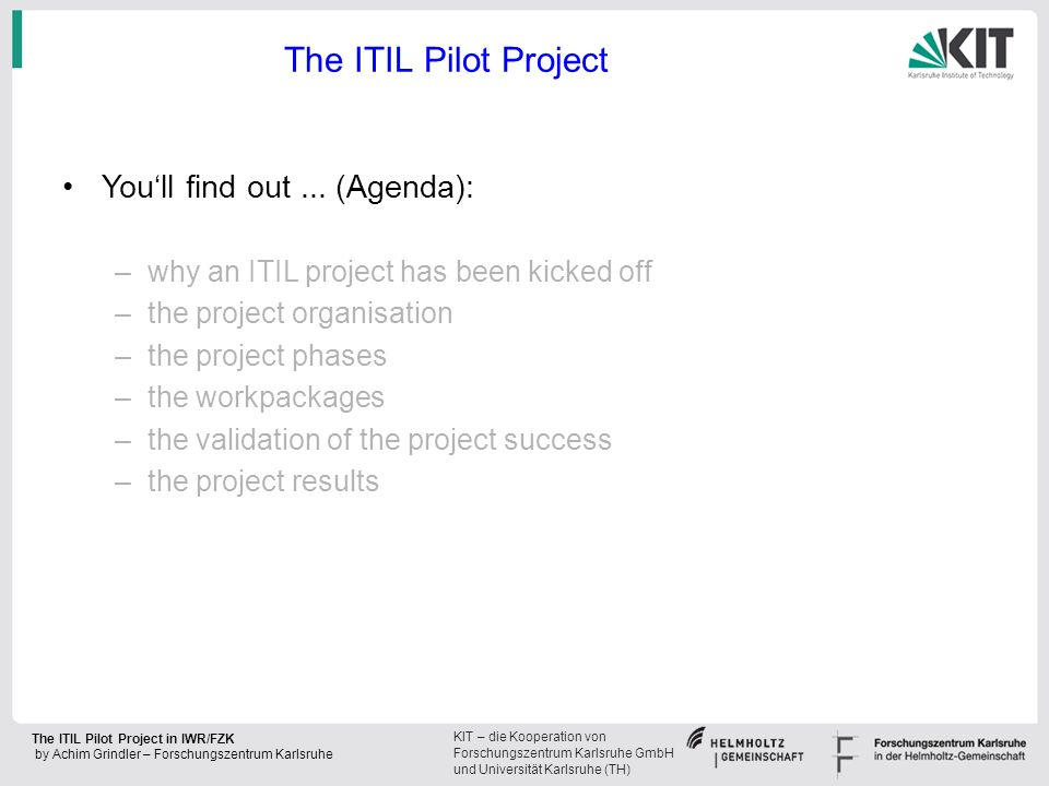 The ITIL Pilot Project You'll find out ... (Agenda):
