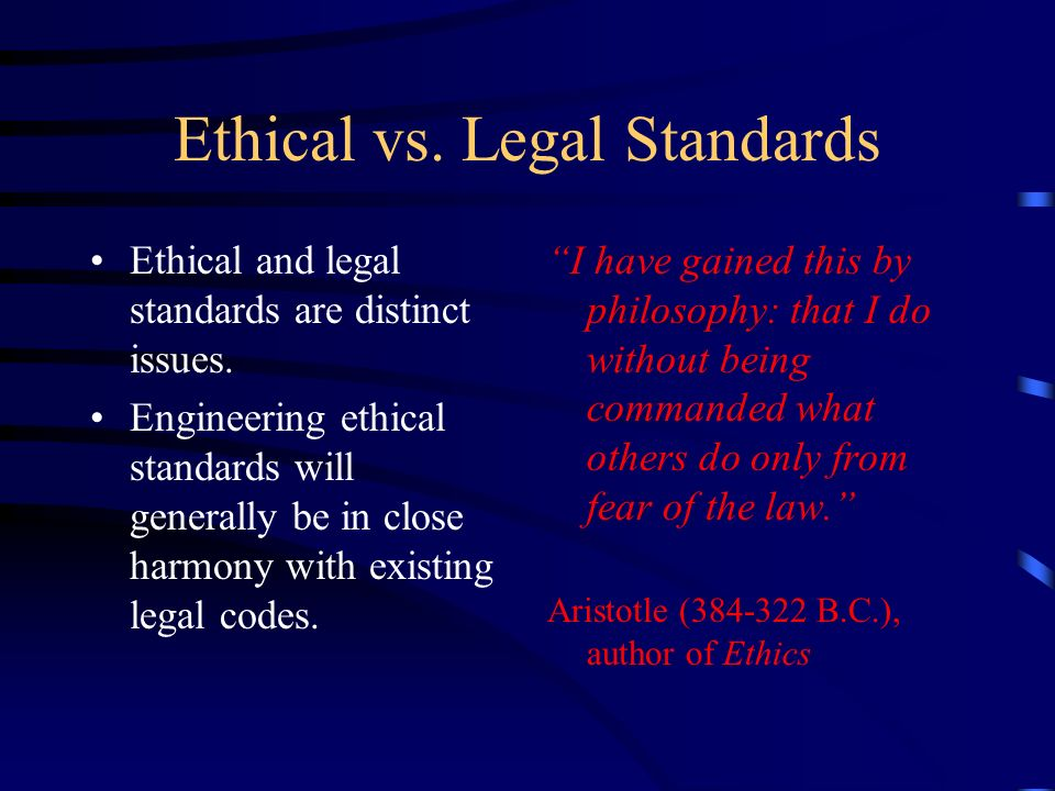 Ethical vs. Legal Standards