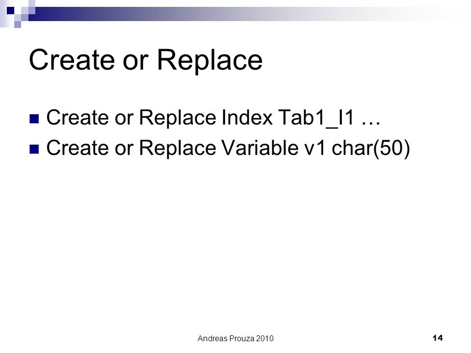 Create or Replace Create or Replace Index Tab1_I1 …