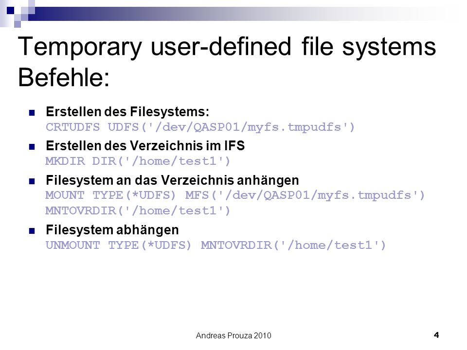 Temporary user-defined file systems Befehle: