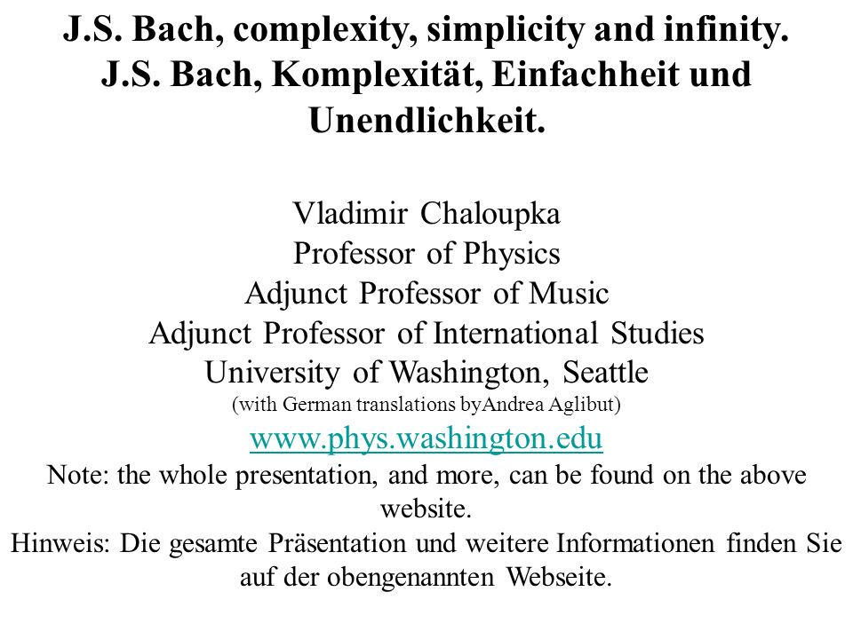 J.S. Bach, complexity, simplicity and infinity.