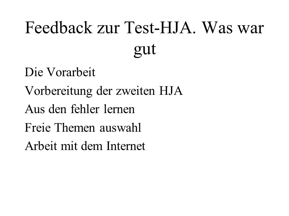 Feedback zur Test-HJA. Was war gut
