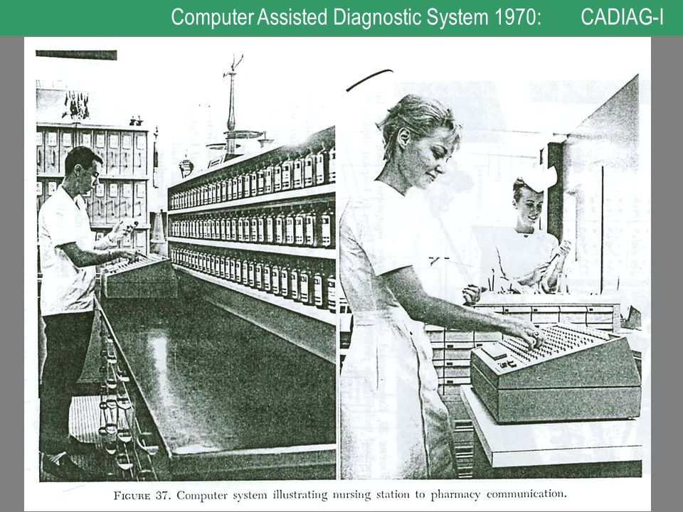 Computer Assisted Diagnostic System 1970: CADIAG-I
