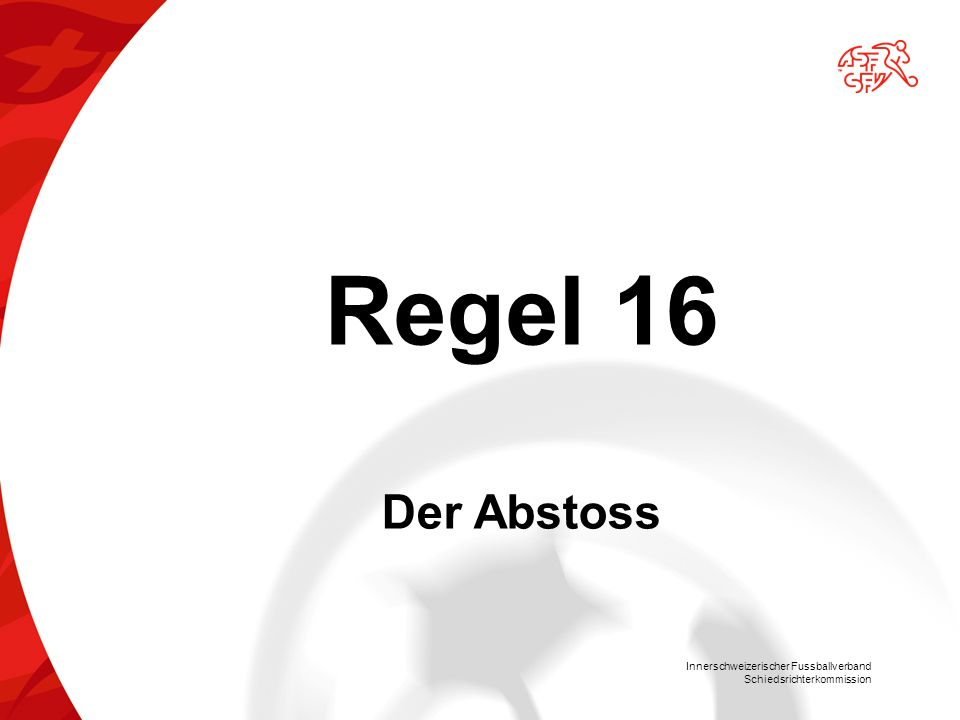 Regel 16 Der Abstoss