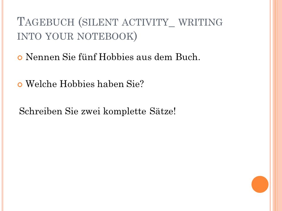 Tagebuch (silent activity_ writing into your notebook)