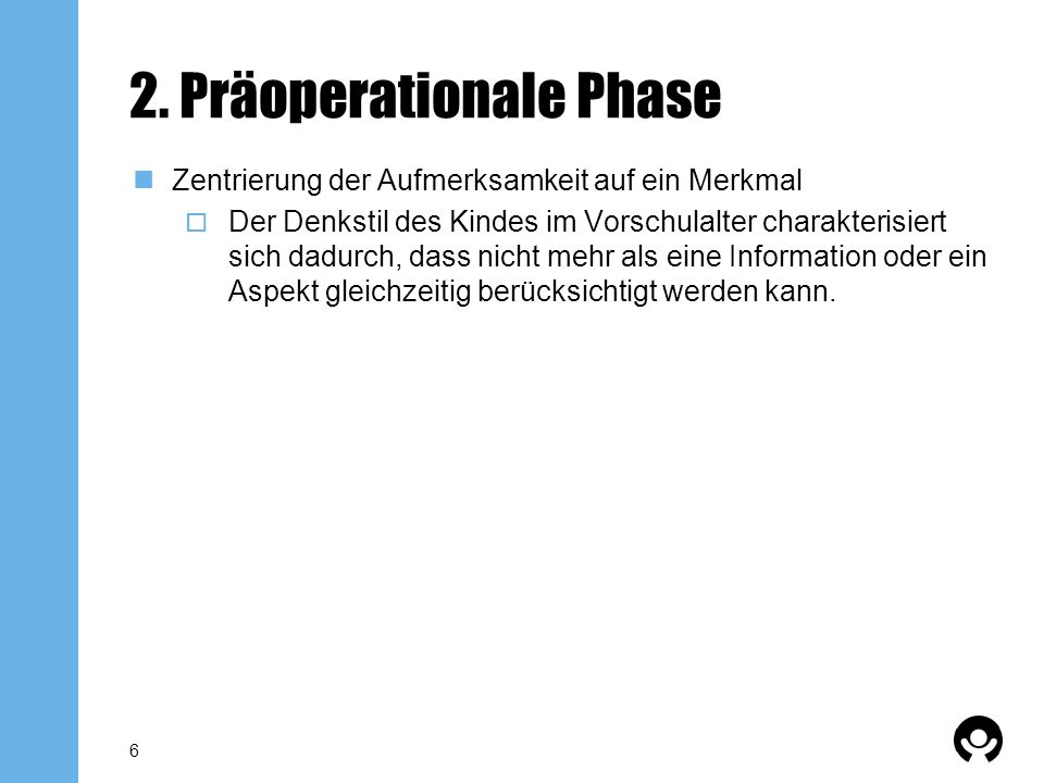2. Präoperationale Phase
