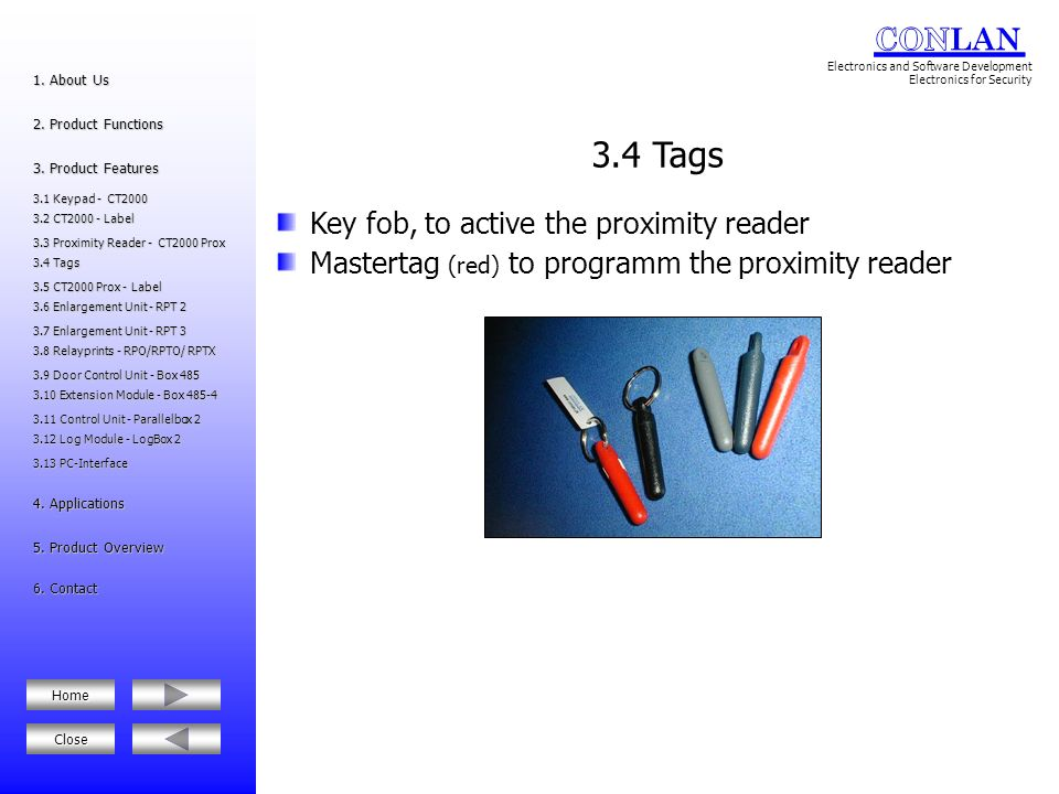 3.4 Tags Key fob, to active the proximity reader