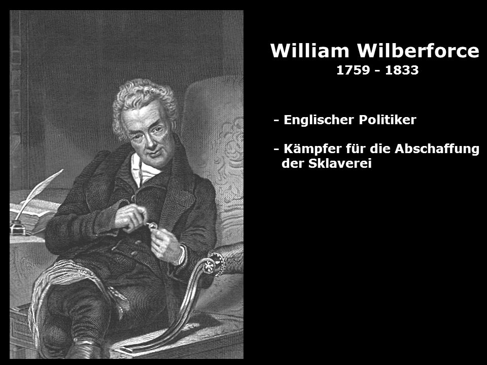 William Wilberforce 1759 - 1833 - Englischer Politiker