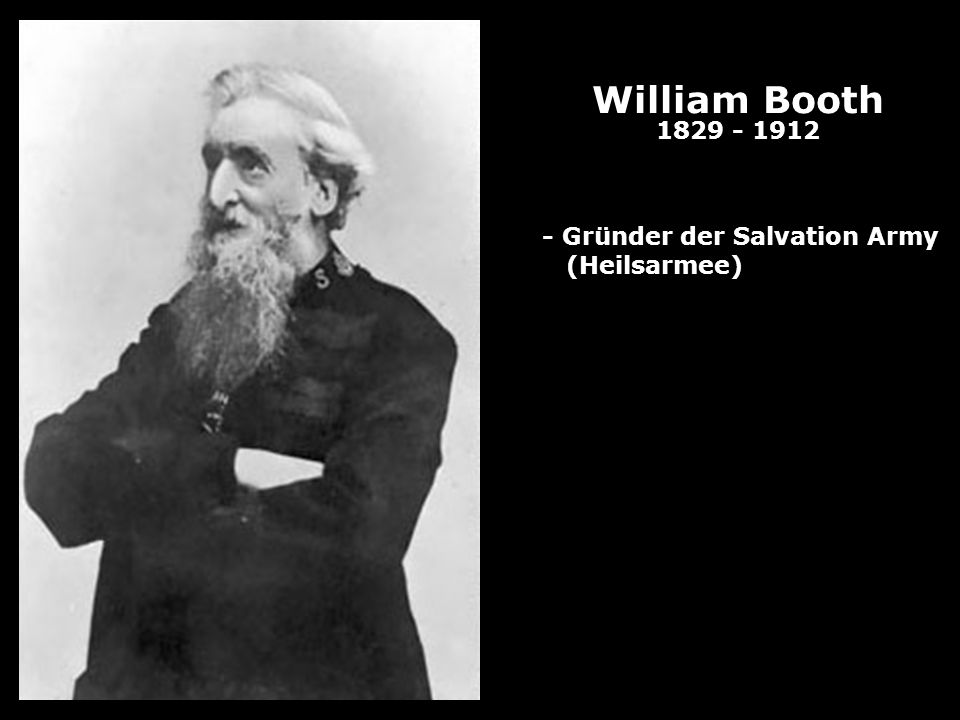 William Booth 1829 - 1912 - Gründer der Salvation Army (Heilsarmee)