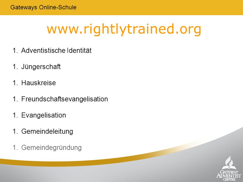 www.rightlytrained.org Adventistische Identität Jüngerschaft