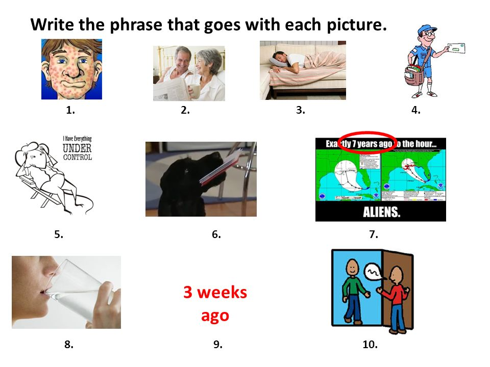 Write the phrase that goes with each picture.