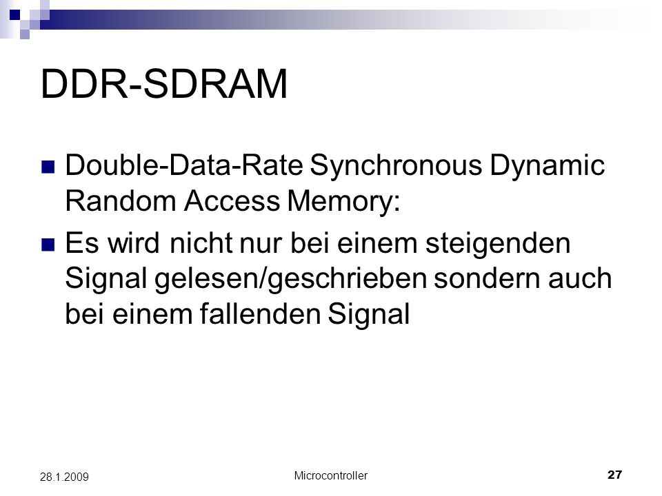 DDR-SDRAM Double-Data-Rate Synchronous Dynamic Random Access Memory: