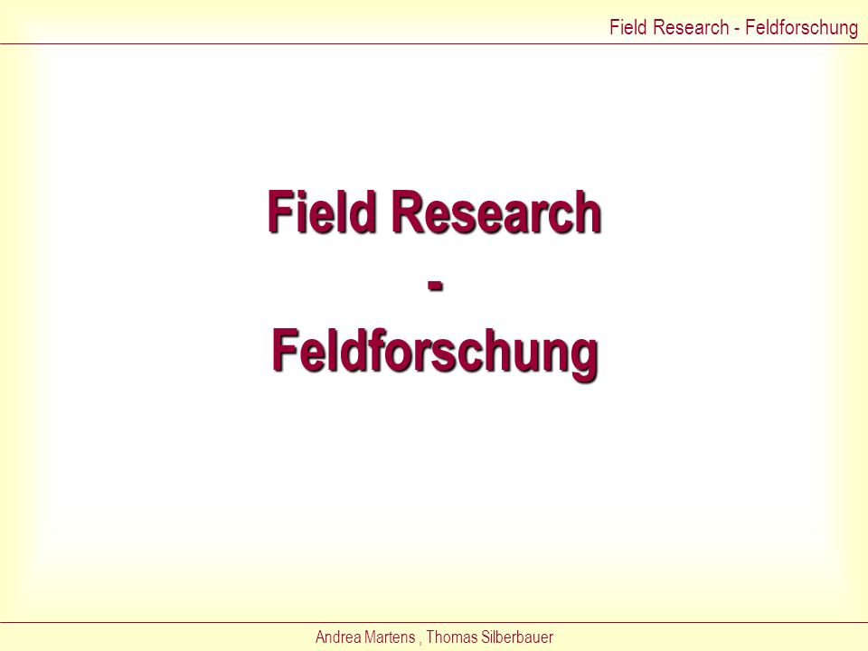 Field Research - Feldforschung