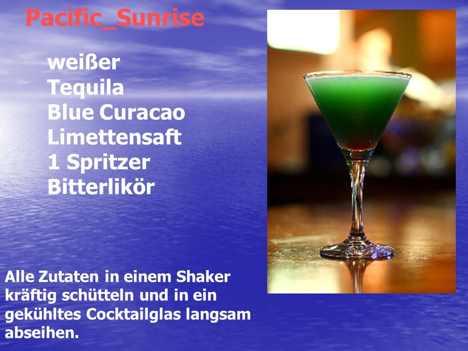 Pacific_Sunrise weißer Tequila Blue Curacao Limettensaft